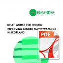 What Works for Women: improving gender mainstreaming in Scotland